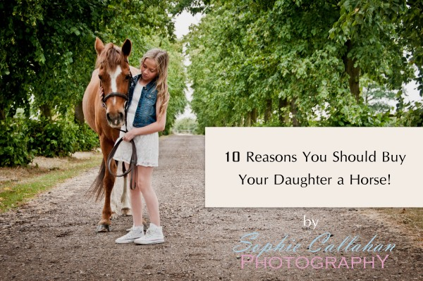 10 reasons to buy your daughter a horse